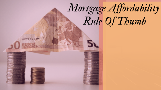 Best Tips on Mortgage Affordability Assessment